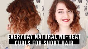 everyday natural no heat curls for short hair youtube