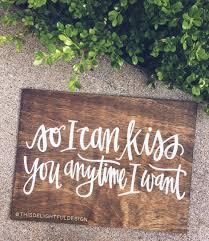 alabama home decor so i can kiss you anytime i want sweet home alabama quote home