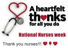 Nurses Week Memes - a heartfelt thanks for all you do national nurses week thank you