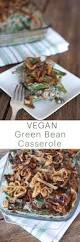 thanksgiving casseroles recipes green bean casserole recipe vegan u0026 gluten free thanksgiving