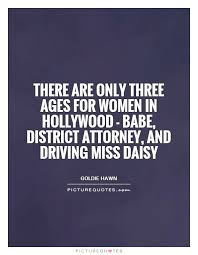Driving Miss Daisy Meme - there are only three ages for women in hollywood babe