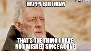 Funny Happy Bday Meme - best star wars funny happy birthday meme happy wishes