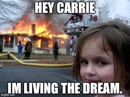 Carrie Meme - disaster girl meme imgflip