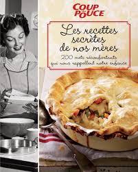 recette de cuisine de nos grand mere collectif les recettes secrètes de nos mères cuisine québecoise