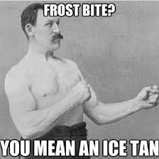 Cold Weather Meme - the 50 funniest winter memes of all time gallery worldwideinterweb