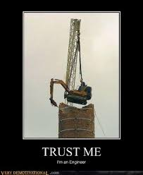 Heavy Equipment Memes - trust me i m an engineer