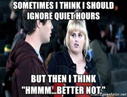 Rebel Meme - sometimes i think i should ignore quiet hours but then i think