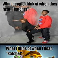 Ratchet Memes - ratchet by captain rainbows meme center