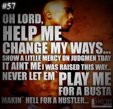 quotes change me 2pac quotes u0026 sayings jegir kh design u2014 57 oh lord help me