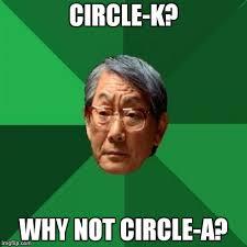 Meme K - circle k imgflip