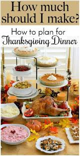 thanksgiving dinner a guide to planning how much food to make