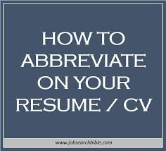 How To Spell Resume How To Abbreviate On Your Resume Job Search Bible