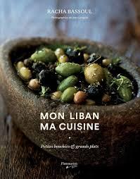 cuisine libanaise livre racha bassoul mon liban ma cuisine petites bouchées et grands