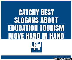 30 catchy best about education tourism move in slogans
