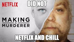 Murderer Meme - making a murderer is inspiring hilarious memes but many of them