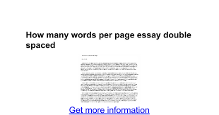 essay format double spaced how many words per page essay double spaced google docs