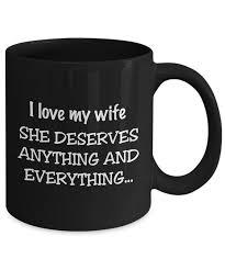 wife coffee mug she deserves everything 11 u0026 15 oz ceramic