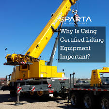 why is using certified lifting equipment important sparta