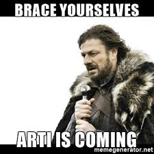 Arti Meme - brace yourselves arti is coming winter is coming meme generator