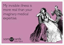 Invisible Illness Meme - my invisible illness is more real than your imaginary medical