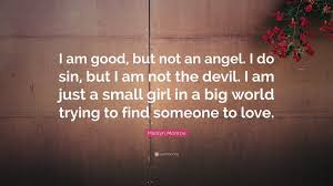 marilyn monroe quote u201ci am good but not an angel i do sin but