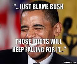 Blame Obama Meme - obama meme blame more information