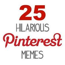 Pinterest Memes - 31 best pinterest memes images on pinterest pinterest memes ha ha