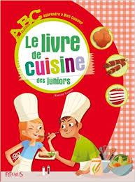 un livre de cuisine le livre de cuisine des juniors amazon ca lacroix books