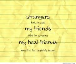 Crazy Friends Meme - strangers think i m quiet weknowmemes