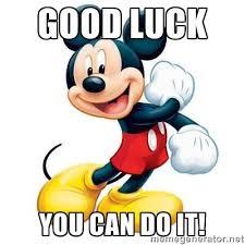 Mickey Meme - good luck you can do it mickey mouse meme generator disney