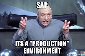 Sap Memes - sap its a production environment dr evil austin powers make