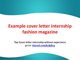 example cover letter internship fashion magazine 1 638 jpg cb u003d1392930526