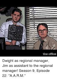 Office Manager Meme - since our lost nonsense the office dwight as regional manager jim as