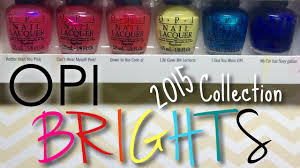 opi 2015 brights collection review u0026 swatches nail polish