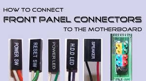 how to connect front panel connectors to the motherboard youtube