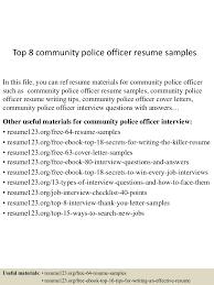 Police Officer Resume Sample Objective Top8communitypoliceofficerresumesamples 150730021610 Lva1 App6892 Thumbnail 4 Jpg Cb U003d1438222620