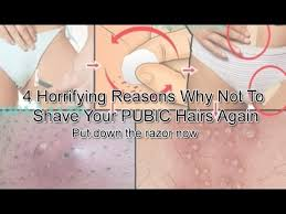 no pubic hair 4 horrifying reasons why not to shave your pubic hairs again youtube