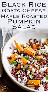black rice goats cheese and maple roasted pumpkin fall salad