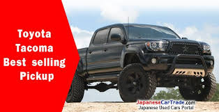 toyota tacoma best year model toyota tacoma best selling japanesecartrade com