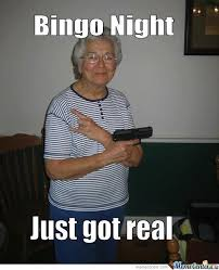 Grumpy Old Lady Meme - bingo memes best collection of funny bingo pictures