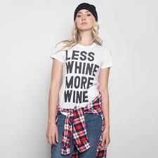 less whine more wine t shirt white u2013 nylon shop t shirt