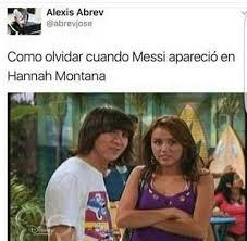 Hannah Montana Memes - dopl3r com memes alexis abrev abrevjose como olvidar cuando