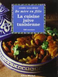 la cuisine tunisienne amazon fr la cuisine juive tunisienne de mère en fille 320