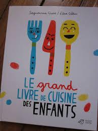 livre de cuisine pour enfant le grand livre de cuisine des enfants cruse seymourina g