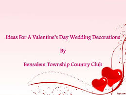 Valentine S Day Wedding Supplies by Ideas For A Valentine U0027s Day Wedding Decorations