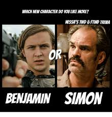 Simon Meme - which new character do youlike more nessa s twd fiwd trima or