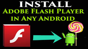 android adobe flash player and install adobe flash player in android ics