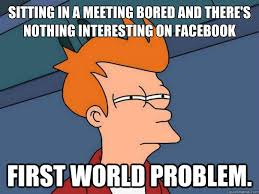 Meeting Meme - sitting in a meeting bored and there s nothing interesting on