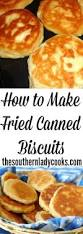 Southern Comfort Meals How To Make Fried Canned Biscuits Super Mommy Secrets Best
