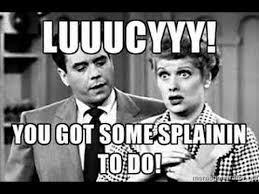 ricky ricardo quotes mandela effect lucy you got some splainin to do please vote